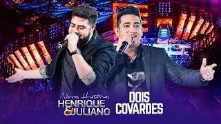 Henrique e Juliano - Dois Covardes  - DVD Novas Histórias - Ao vivo em Recife thumbnail