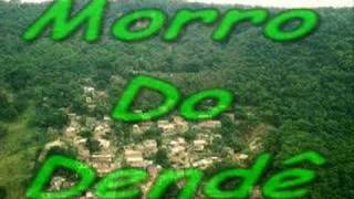 MORRO DO DENDÊ