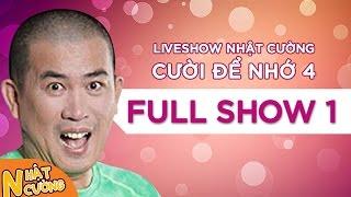 """Cười té ghế Liveshow Nhật Cường""""Cười Để Nhớ 4""""- Full Phần 1"""
