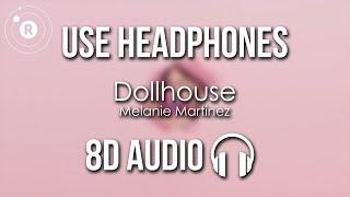 Melanie Martinez - Dollhouse (8D AUDIO)