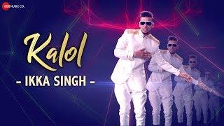 Kalol - Ikka Singh Mp3 Song Download