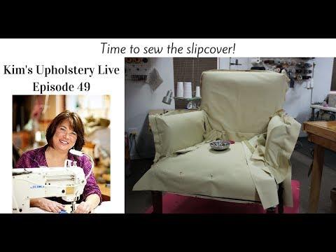 Kim's Upholstery Live Episode 49 Slipcovering