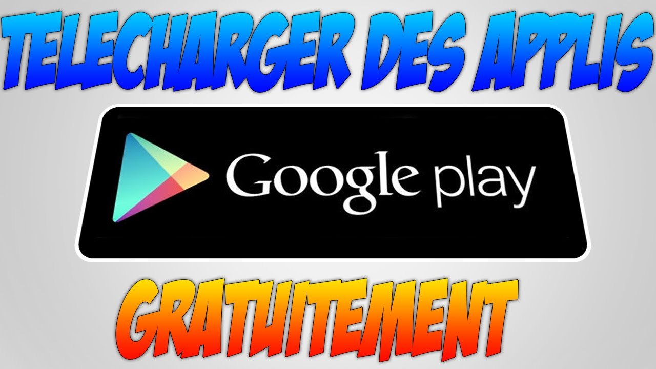 comment telecharger des applications sur android gratuite
