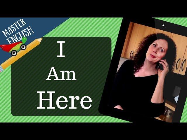 تعلّم اللغة الإنجليزية من خلال قصة قصيرة ومسلية بالصوت والصورة: I am Here! أنا هنا!