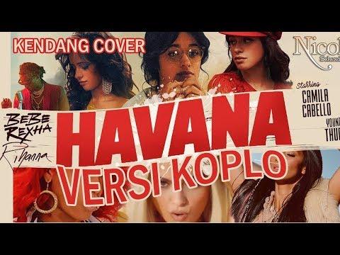 HAVANA - Kendang Cover - Versi Dangdut Koplo ( Asik Banget Buat Joget )