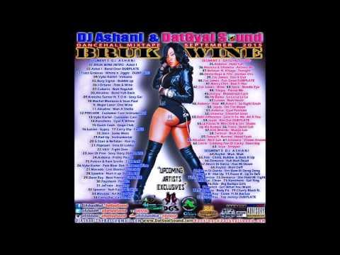 DJ Ashani & DatGyal Sound - Bruk Wine Mixtape  - September 2015