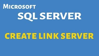 How to create a linked server in SQL Server