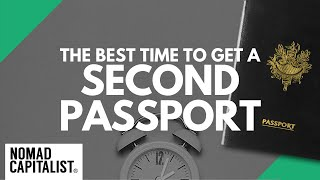 The Best Time t๐ Get a Second Passport