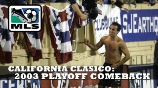 California Clasico Flashback - The Greatest Comeback in MLS, San Jose vs LA Galaxy 2003 Playoffs