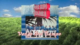 SUPER GRUPO COLOMBIA - ESTOY SUFRIENDO, VENGO DEL CAMPO