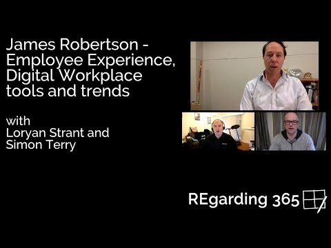 James Robertson - Employee Experience, Digital Workplace tools and trends