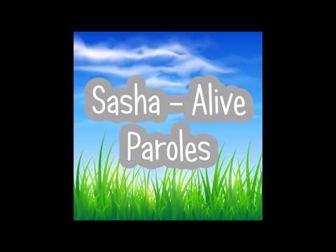 Sasha ~ Alive [Paroles/Lyrics]