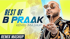 Best Of B Praak (Remix Mashup)   B Praak   Ammy Virk   Sargun Mehta   Himanshi Khurana
