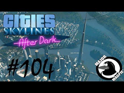 Cities Skylines Ep 104 - Kingdom Tower