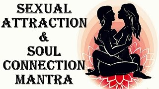 WARNING ! SEXUAL ATTRACTION MANTRA : VERY POWERFUL !