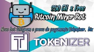 Prova de pagamento Tokenizer e novo bot Bitcoin Miner Bot com 250 GH/s grátis!