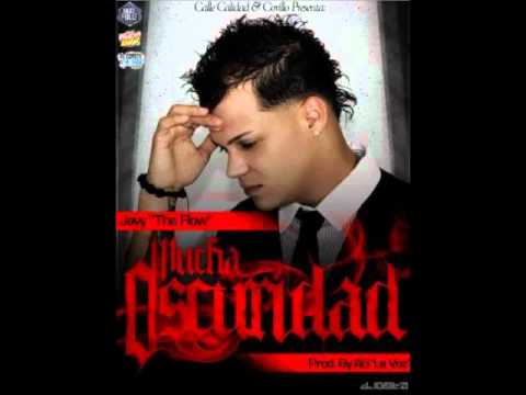 Javy 'The Flow' - Mucha Oscuridad (Prod. By AG 'La Voz')