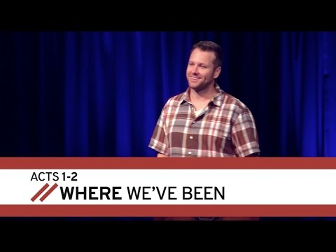 Where We've Been - Acts 1-2