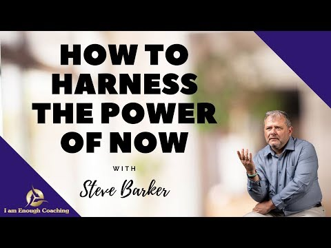 How to Harness the Power of Now