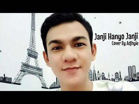 Free Download Janji Hanyo Janji Cover By Adjhyie 😊 Mp3 dan Mp4