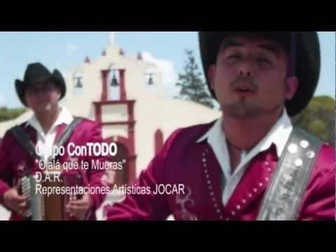 Grupo Con Todo -- Ojala que te Mueras (video Oficial)