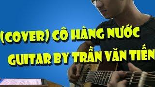 Cô hàng nước (Trần Thái Hòa) | Guitar Cover By Trần Văn Tiến
