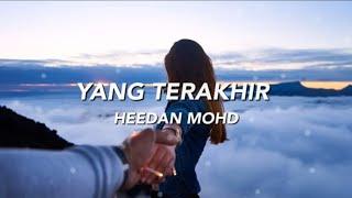 Download Lagu Heedan Mohd - Yang terakhir - | Ost Seadanya Aku (Lirik Video) mp3