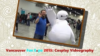 Vancouver Fan expo 2015: Cosplay Videography