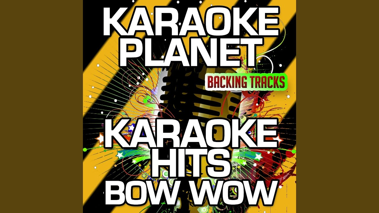 Go Wild in the Country (Karaoke Version With Background Vocals) (Originally  Performed By Bow Wow)