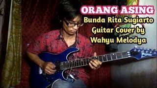 Orang Asing Rita Sugiarto Guitar Cover by Wahyu Melodya