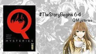 #TheStoryBegins 64 : Q Mysteries