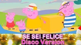 Se Sei Felice e tu lo sai batti le mani Peppa Pig Disco Dance Version - Canzoni per Bambini