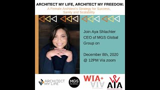 Architect My Life, My Freedom: The Female Architect's Strategy for Success, Sanity & Scalability