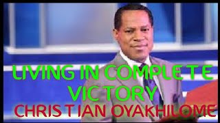 5 things to do to live in complete victory pastor chris oyakhilome