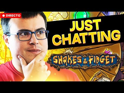 JUST CHATTING DESPUES DEL BRAWL | Shakes and Fidget