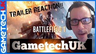 Battlefield 1 NEW trailer reaction video with GametechUK