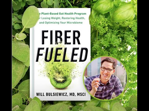 How to Heal Your Gut and Transform Your Health with Plants Presented by Dr. Will Bulsiewicz