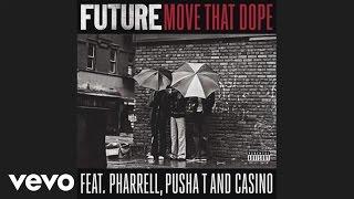 Repeat youtube video Future - Move That Dope (audio) ft. Pharrell, Pusha T, Casino