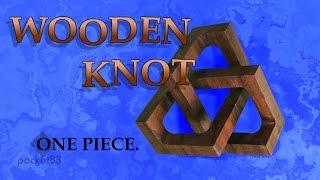 Wooden trefoil knot (fast edit)