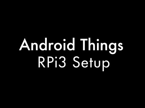 Android Things - RPi3 Setup