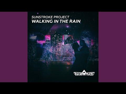SUNSTROKE PROJECT WALKING IN THE RAIN MP3 СКАЧАТЬ БЕСПЛАТНО
