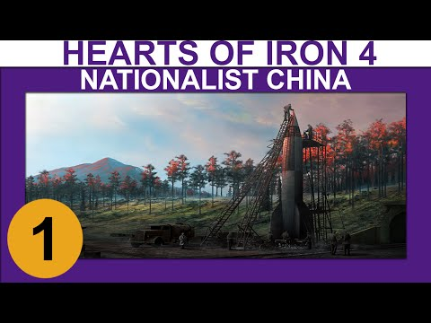 Hearts of Iron 4 - Nationalist China - Ep 1 - Let's Play Gameplay