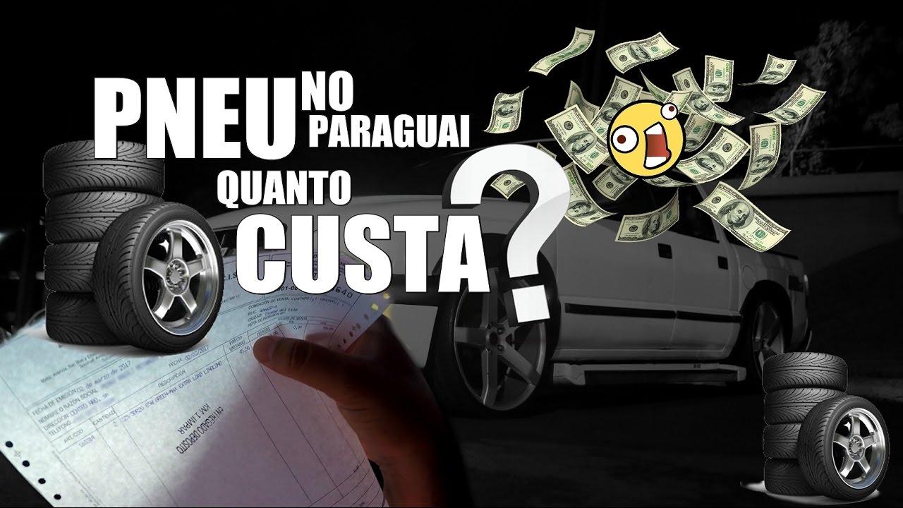 d5e3d2199 VLOG7008 - QUANTO CUSTA UM PNEU NO PARAGUAI  PARTE 1 - YouTube