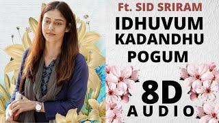 Idhuvum Kadandhu Pogum ( 8D AUDIO ) - Netrikann | SID SRIRAM | Nayanthara | Vignesh Shivan | Girishh