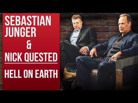 SEBASTIAN JUNGER & NICK QUESTED - HELL ON EARTH - PART 1/2 | London Real