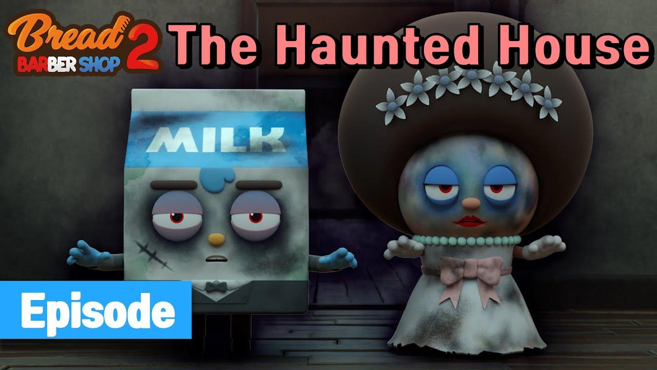 Download BreadBarbershop2 | ep07 | The Haunted House | english/animation/dessert/cartoon