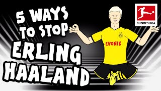 5 Ways To Stop Erling Haaland From Scoring Goals - Powered by 442oons