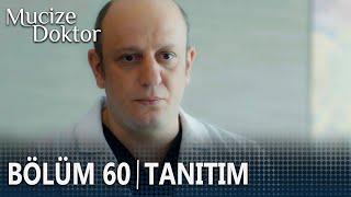 Mucize Doktor 60. Bölüm Tanıtımı
