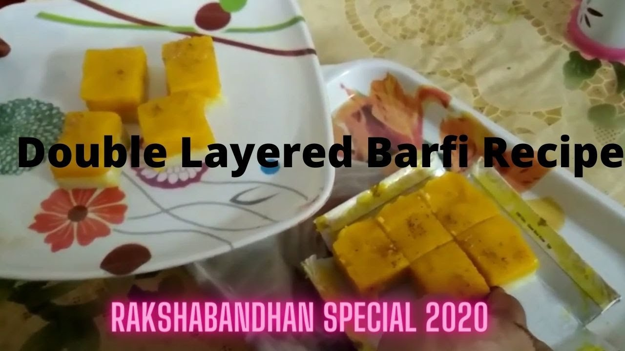 Double Layered Barfi Recipe | Rakshabandhan Special 2020 |  Easy To Make At Home 03 August 2020