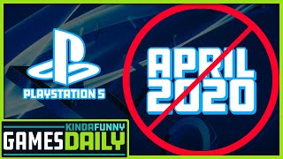 Ps5 Not Releasing Before April 2020 - Kinda Funny Games Daily 04.26.19